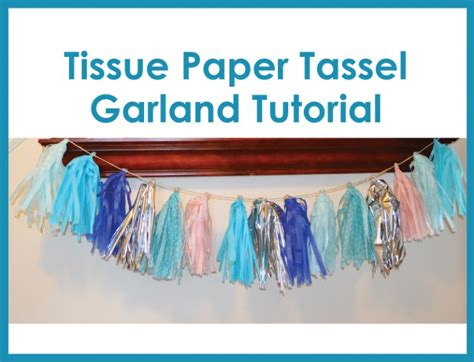 How To Make A Tissue Paper Tassel - tissue paper tassel garland tutorial a beautiful