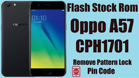 pattern unlock oppo a57 flash stock rom oppo a57 cph1701 remove pattern lock pin