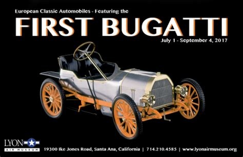first bugatti ever made summer vehicle exhibit european classic automobiles 7 1