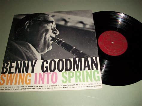 swing into spring benny goodman benny goodman swing into spring columbia 28994