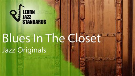 Blues In The Closet by Blues In The Closet Learn Jazz Standards