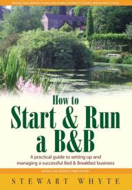 how to run a bed and breakfast how to start run a b b a practical guide to setting up