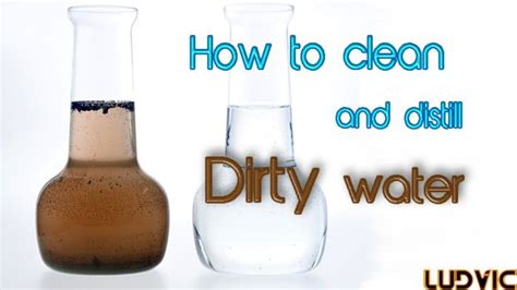 how to clean and distill dirty water