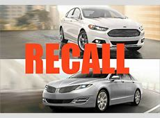 NEWS: Safety Recalls for Ford Fusion & Lincoln MKZ - Ford ... Lincoln Mkz 2013 Recalls