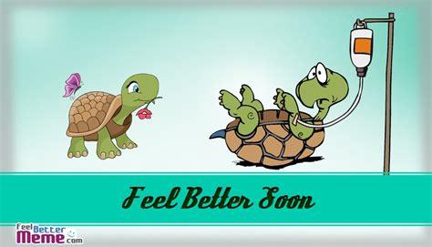 Funny Feel Better Memes - feel better soon meme images