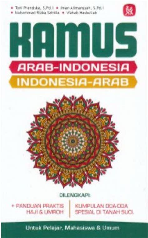 Pintar Bahasa Indonesia Lengkap Untuk Pelajar Mahasiswa Umum bukukita kamus arab indonesia indonesia arab untuk pelajar mahasiswa umum