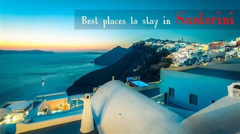 best places to stay santorini best places to stay in santorini 2018 for couples and on