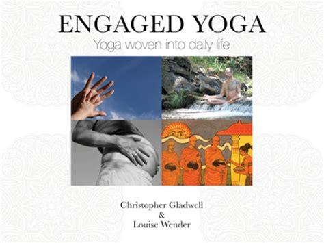 yoga biography book engaged yoga yoga woven into daily life christopher
