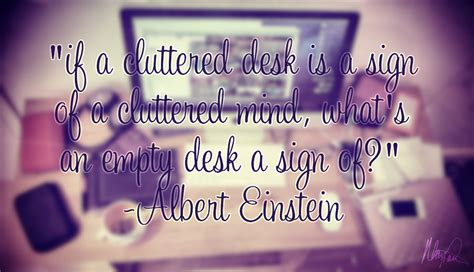 cluttered desk the daily quotes quotes