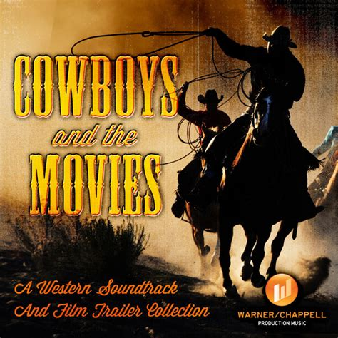 cowboy film soundtracks cowboys the movies a western soundtrack and film