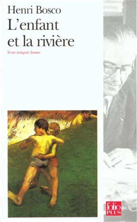 libro lenfant et la rivire livre l enfant et la riviere henri bosco