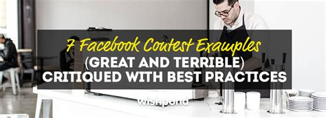 Facebook Sweepstakes Exles - 7 facebook contest exles great and terrible critiqued with best practices