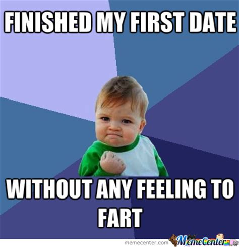 First Meme - first date memes image memes at relatably com