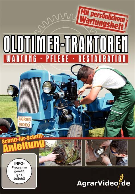 Traktor Oldtimer Lackieren by Restauration Oldtimer Agrarvideo De