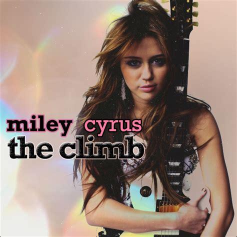The Climb Miley Cyrus - the climb miley cyrus quotes quotesgram