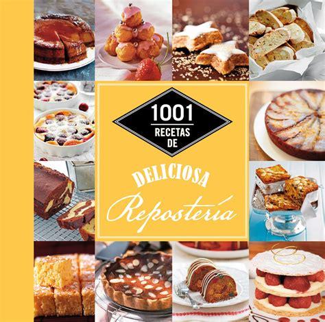 libro deliciosa comprar libro 1001 recetas de deliciosa reposter 205 a