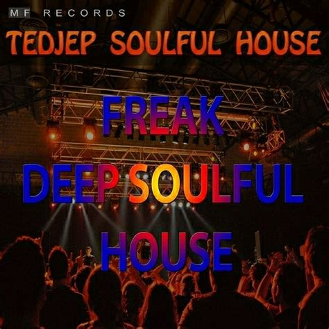 deep soul house music essential music 187 tedjep soulful house freak deep soulful house m f records