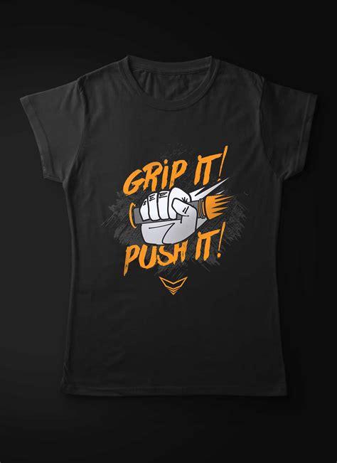 T Shirt Push It grip it push it t shirt ridezza