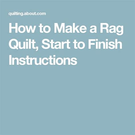 How To Make A Quilt From Start To Finish by 1000 Ideas About Rag Quilt On