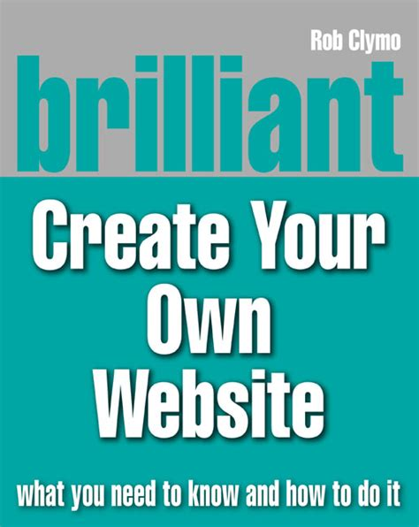 Pearson Education Brilliant Create Your Own Website Create Your Own Homepage