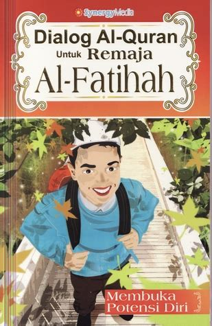 Dialog Remaja dialog al quran untuk remaja al fatihah by bambang q anees reviews discussion bookclubs