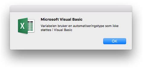 Ring Macro Type B Kode Vc13341 feilmeldingen 171 variabelen bruker en type automatisering som ikke st 248 ttes 187 i visual basic editor
