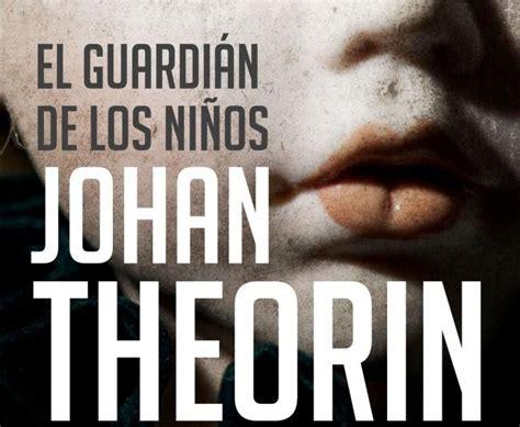 libro el nio nuevo the el guardi 225 n de los ni 241 os el nuevo libro de johan theorin area libros