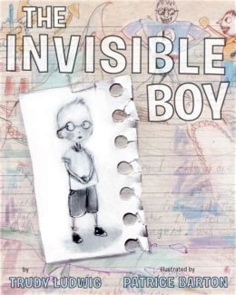 the invisible boy the invisible boy by trudy ludwig children s books heal
