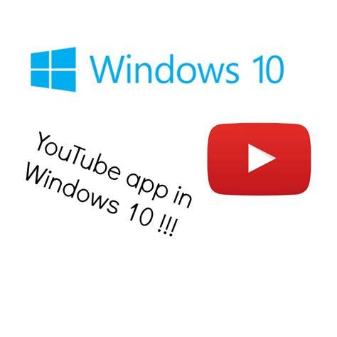 youtube app  windows  youtube