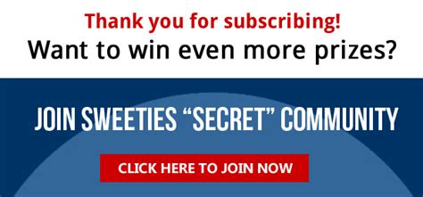 Sweeties Sweepstakes Secret Site - join sweeties secret site