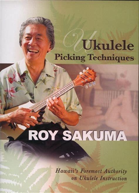 ukulele lessons roy sakuma ukulele picking techniques dvd with roy sakuma