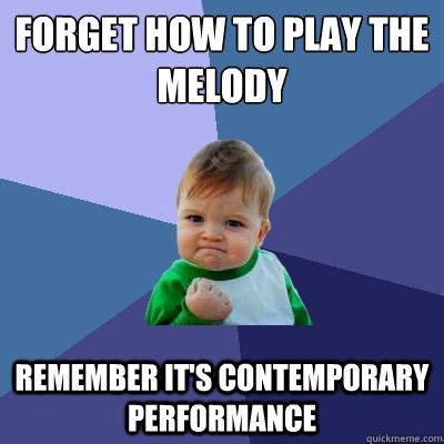 Meme Melody - forget how to play the melody remember it s contemporary