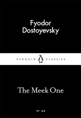libro the meek one penguin the meek one by fyodor dostoyevsky waterstones