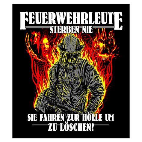 Pvc Aufkleber Wetterfest by Pvc Aufkleber Wetterfest Feuerwehrleute Sterben Nie