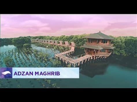 download adzan maghrib entong mp3 full download adzan maghrib 2015 rtv