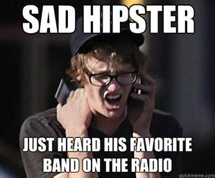 Hipster Memes - sad hipster memes quickmeme