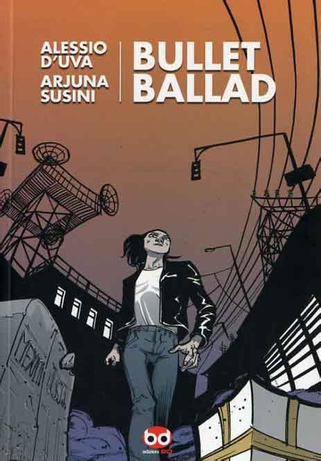 libro izas ballad bd edizioni bullet ballad bullet ballad