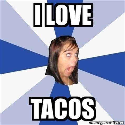 I Love My Girlfriend Meme - meme annoying facebook girl i love tacos 2868930