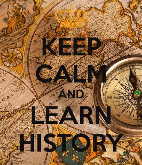 history of in keep calm and learn history poster flora keep calm o matic