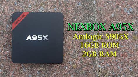Nexbox A95x 2gb 16gb nexbox a95x 2gb ram 16gb rom android 6 box