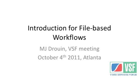 file based workflow definition introduction of file based workflows 111004 vfinal