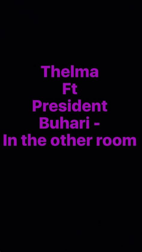 the in the other room cleo thelma ft president buhari in the other room notjustok