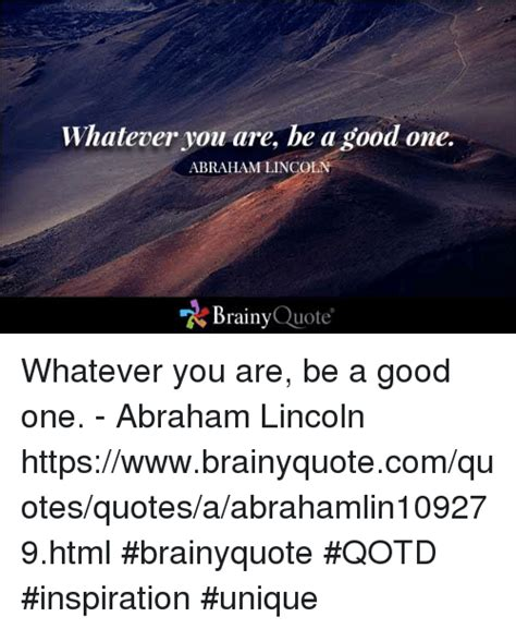 abraham lincoln be a one 25 best memes about brainyquote brainyquote memes