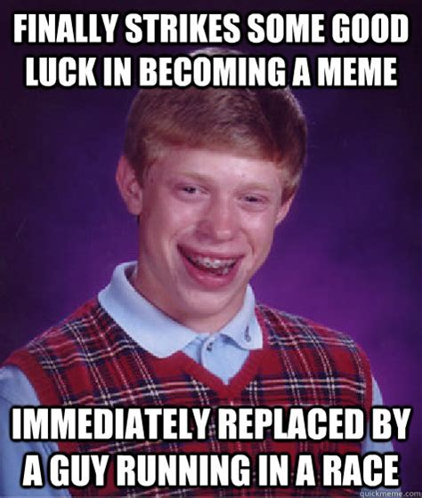 Good Meme Captions - finally strikes some good luck in becoming a meme