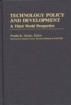 and development in the third world books technology policy and development pradip k ghosh