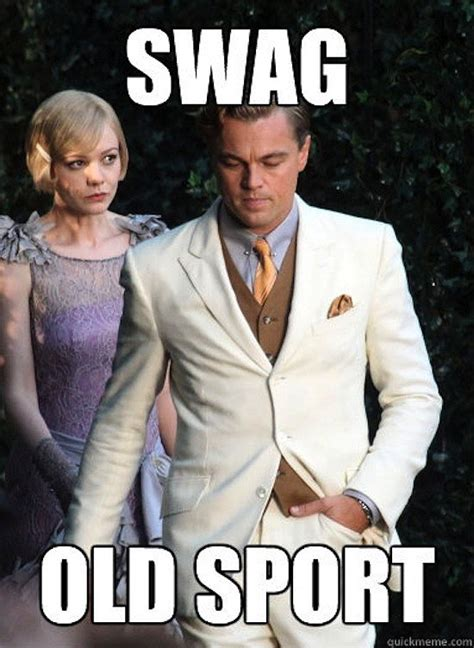 Old Sport Meme - great gatsby memes popsugar tech