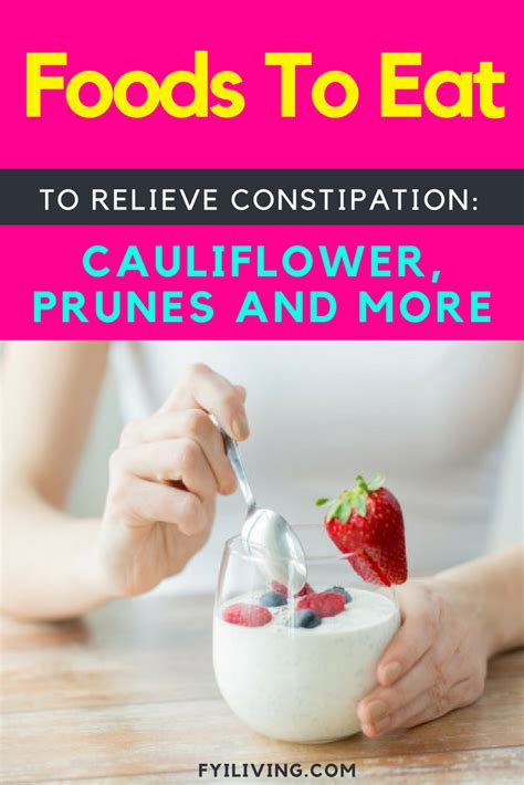 7 Things That Help Constipation by Foods To Eat To Relieve Constipation Cauliflower Prunes
