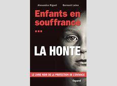 Enfants en souffrance...la honte, Bernard Laine, Alexandra ... L Actualite
