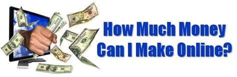 Is It Really Possible To Make Money Online - how much money can i make online