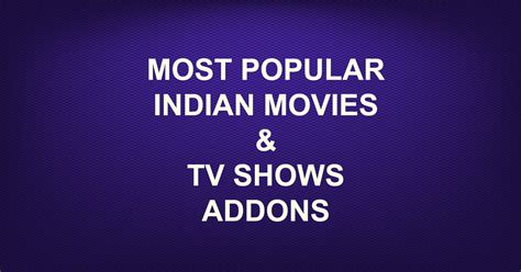 most popular indian tv shows addons